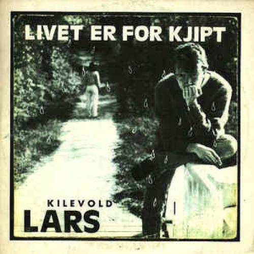 Lars Kilevold - Livet Er For Kjipt