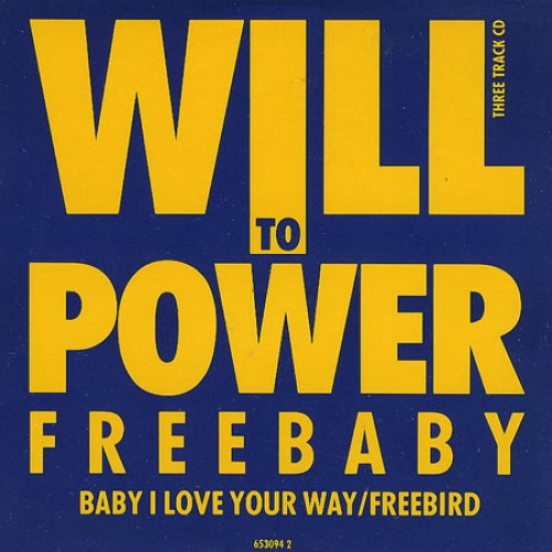 Will To Power - Baby I Love Your Way - Freebird