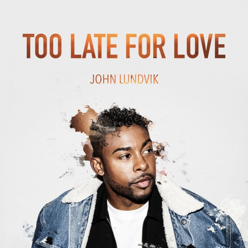 John Lundvik - Too Late For Love