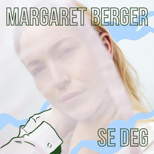 Margaret Berger - Se Deg