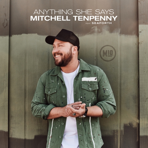 Mitchell Tenpenny, Seaforth - Anything She Says