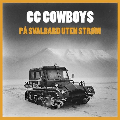 CC Cowboys - Nå Kommer Jeg Og Tar Deg