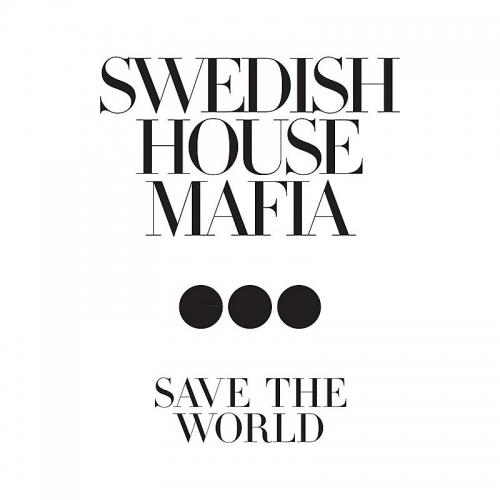 Swedish House Mafia - Save The World