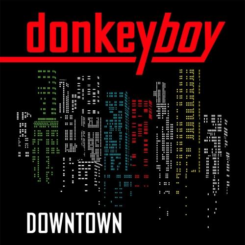 Donkeyboy - Downtown