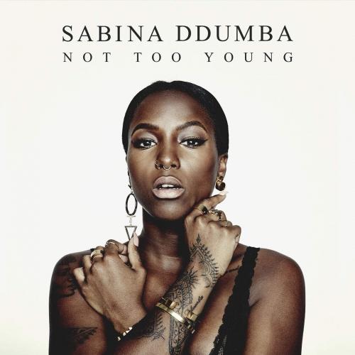 Sabina Ddumba - Not Too Young