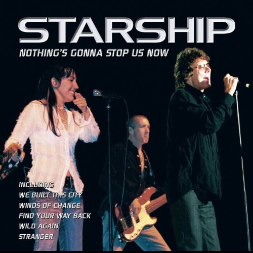 Starship - Nothing\'s Gonna Stop Us Now