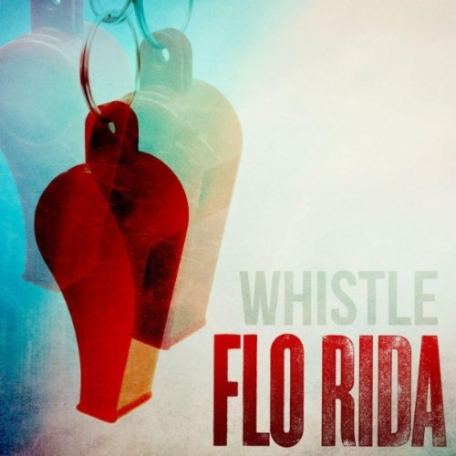 Flo Rida - Whistle - Radio Version